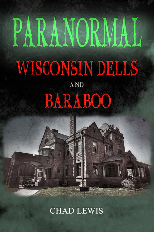 Paranormal Wisconsin Dells and Baraboo
