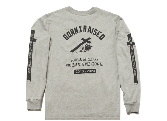 Born X Raised YOU'LL MISS US L/S T-Shirt | grey