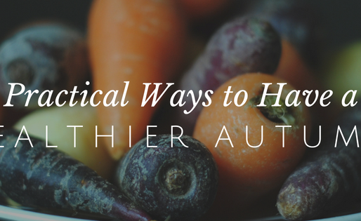 Practical Ways to Be Healthy This Fall