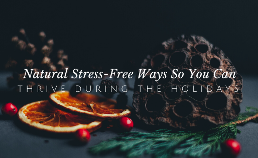 Thrive Through the Holidays with These Tips