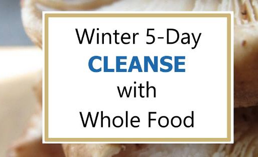 Winter 5-Day Cleanse with Whole Food