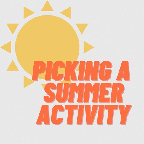 Picking a Summer Activity