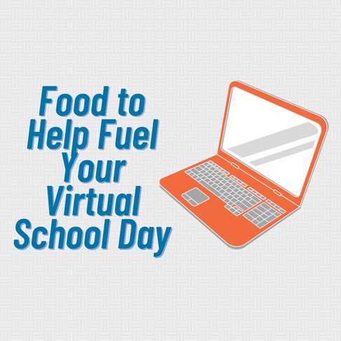 Food to help Fuel your Virtual School Day