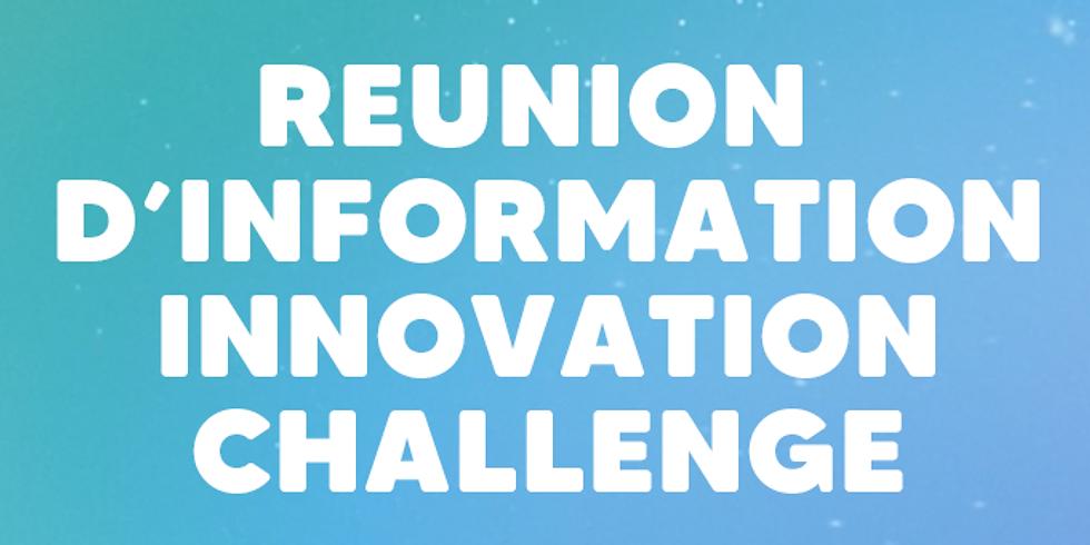 Réunion d'information sur l'Innovation Challenge