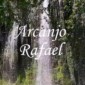 Arcanjo Rafael - A Cura Verdadeira