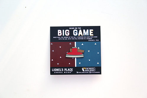 The Big Game Axe Enamel Pin