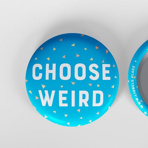 """Choose Weird 1.5"""" Button"""