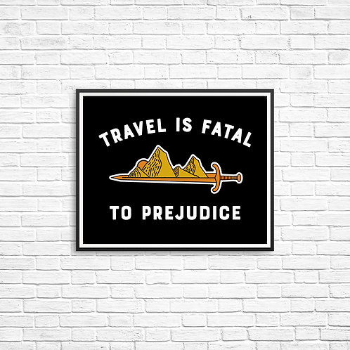 Travel is Fatal to Prejudice 8x10 Print
