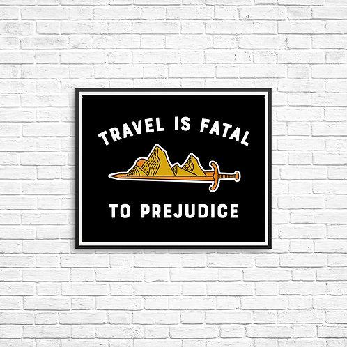 Travel is Fatal to Prejudice 8x10 Print