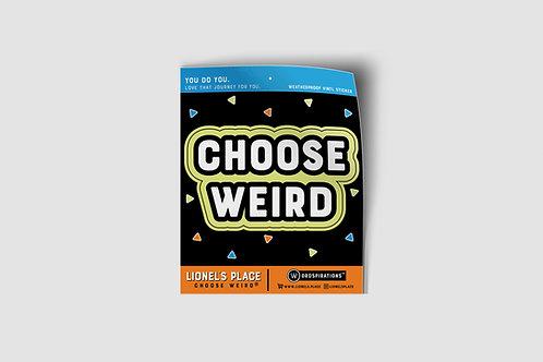 Choose Weird® Sticker