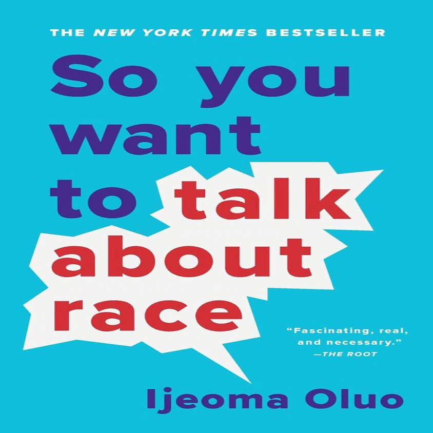 """""""So You Want to Talk About Race"""" Book Conversation"""