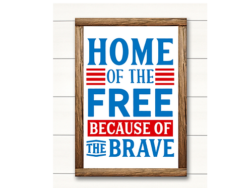 Home of the free Fourth Of July-  Lg Sign