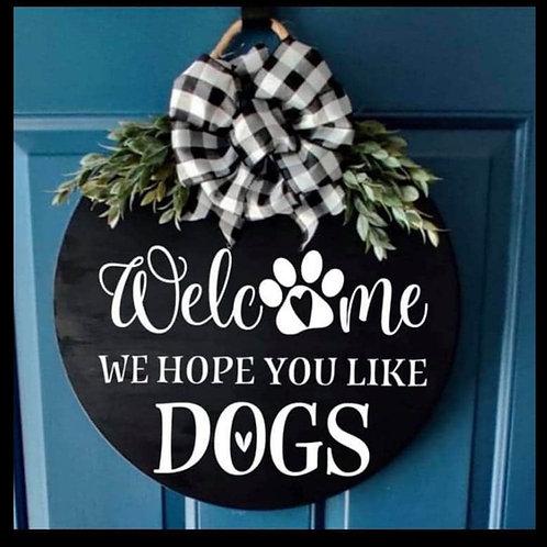 We Hope You Like Dogs- Door Hanger