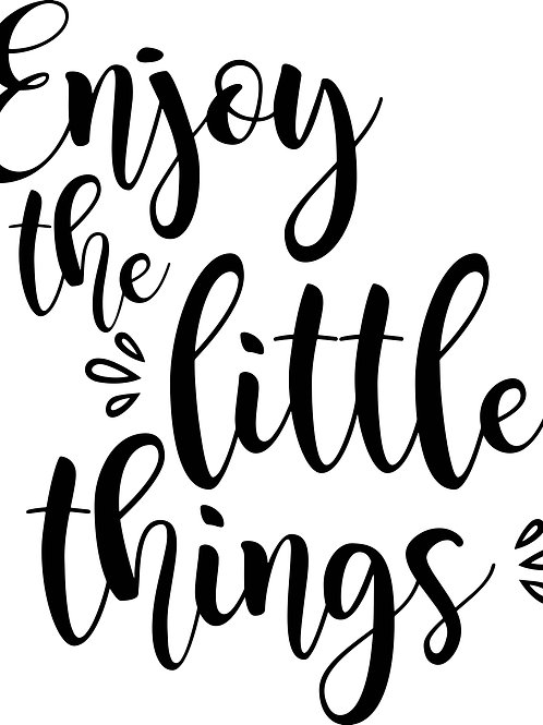 Enjoy the Little Things Plank Sign