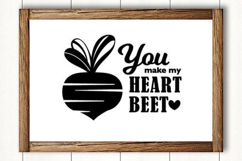 You make my heart beet!