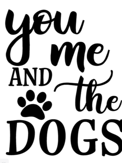 You Me and the Dogs Lg Plank Sign