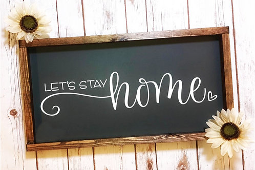 Let Stay Home Lg Plank Sign
