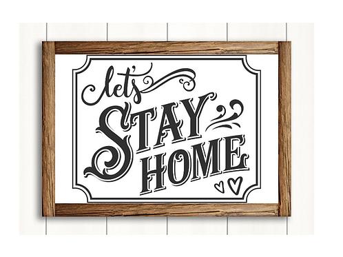 Let's Stay Home- med sign