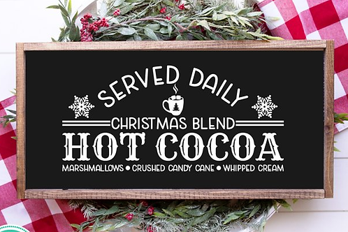 Hot Cocoa Served Daily Sign