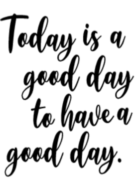 Today is a good day- Lg Sign