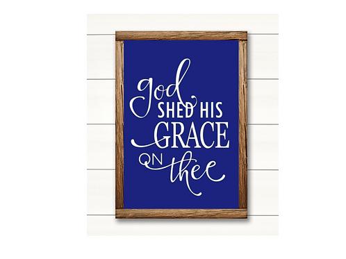 God Shed His Grace -  Lg Sign