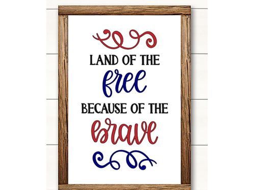 Land of the free 4th of July Decor- med sign