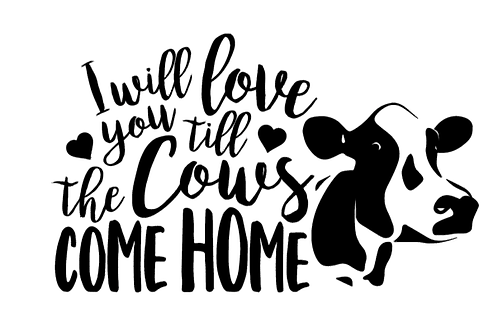 Love you to the cows come home