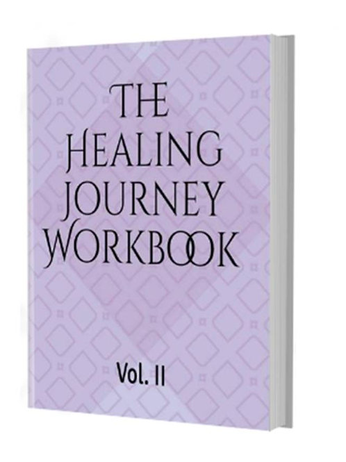 The Healing Journey Workbook Vol II