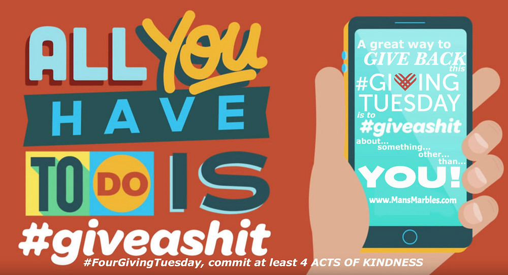 #GivingTuesday #GiveAShit #FourGivingTuesday Give Back 4 acts of Kindness