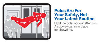 MTA Courtesy Counts Campaign; Poles are for your safety, not your latest routine