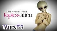 America's Next Topless Alien Graphic from WTFark.com