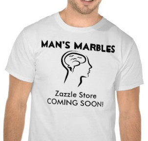Man's Marbles Zazzle Store Coming soon t-shirt