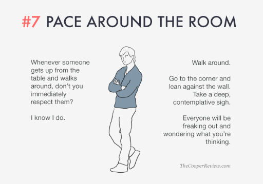ten tricks to appear smart in meetings - pace around the room