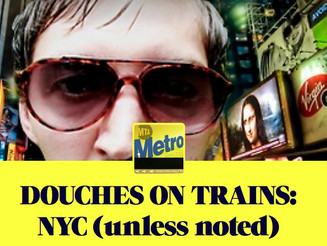 Douches On Trains ~ Blog Exposing Rude People in NYC