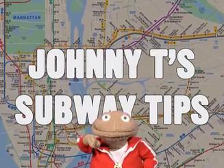 Johnny T's Subway Tips