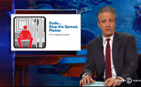John Stewart weighs in on the MTA's anti-manspreading campaign, Dude...Stop the spread.  It's a space issue.