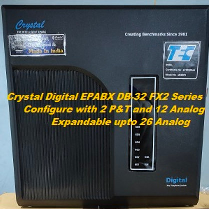 CRYSTAL DIGITAL EPABX DB-32 FX2-2 P&T AND 12 ANALOG