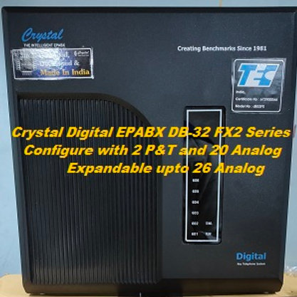 CRYSTAL DIGITAL EPABX DB-32 FX2-2 P&T AND 20 ANALOG
