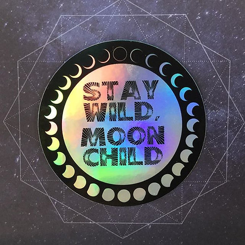 Stay Wild holographic sticker