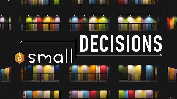 Small Decisions.001.jpg