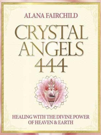 Crystal Angel 444 by Alana Fairchild