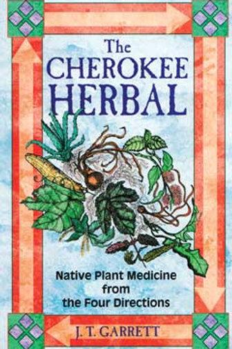Cherokee Herbal by J T Garrett