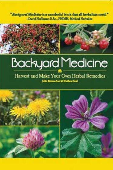 Backyard Medicine: Harvest & Make Your Own Herbal