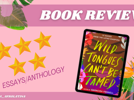 Wild Tongues Can't Be Tamed: 15 Voices from the Latinx Diaspora edited by Saraciea Fennell