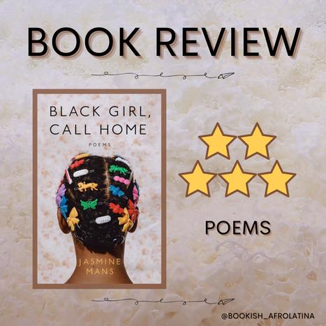Black Girl, Call Home: Poems by Jasmine Mans