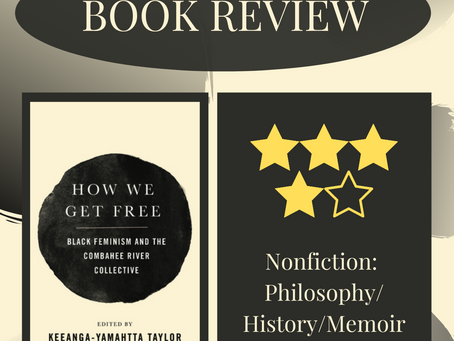 How We Get Free: Black Feminism and the Combahee River Collective edited by Keeanga-Yamahtta Taylor