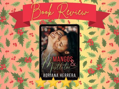 Mangos & Mistletoe by Adriana Herrera