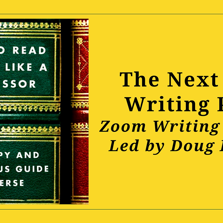 The Next Stage: Writing Poems A Zoom Poetry Workshop: 5 Wednesdays at 6 PM