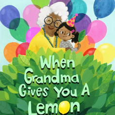 When Grandma Gives You a Lemon Tree