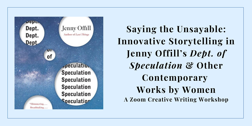 Saying the Unsayable: A Creative Writing Workshop - Starts June 8 -  Meets 6 Sessions
